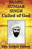 img - for Sadhu Sundar Singh, Called of God book / textbook / text book