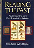 Reading the Past : Ancient Writing from Cuneiform to the Alphabet, Walker, C. B. and Davies, W. V., 0520074319