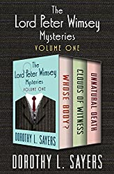 The Lord Peter Wimsey Mysteries Volume One: Whose Body?, Clouds of Witness, and Unnatural Death