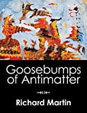 Goosebumps of Antimatter