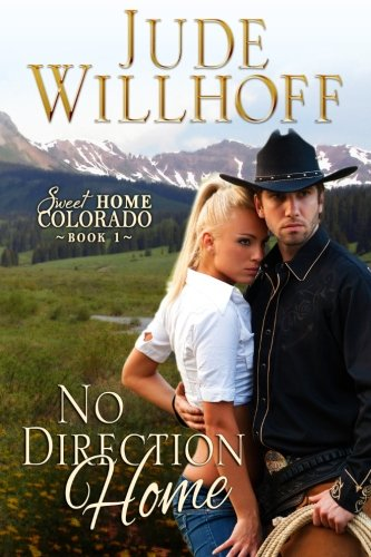 No Direction Home (Sweet Home Colorado) (Volume 1)