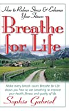 Breathe for Life: How to Reduce Stress and Enhance Your Fitness