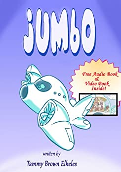 Children Books: Jumbo: (values books) Preschool Early Learning (Illustrated Picture Book) Kids Books (Bedtime Stories Children's Books for Early & Beginner Readers Book 4) by [Elkeles, Tammy Brown]
