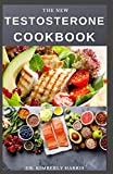 THE NEW TESTOSTERONE COOKBOOK: The ultimate