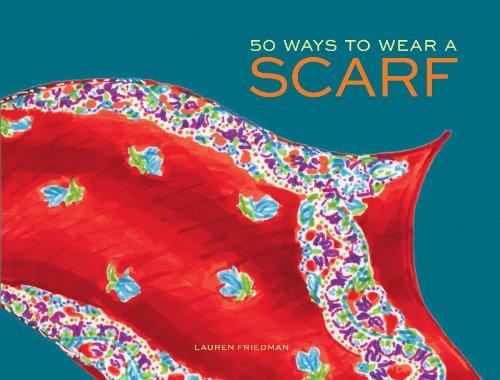 50 Ways to Wear a Scarf by [Friedman, Lauren]