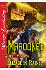 Marooned [Wicked Missions 2] (Siren Publishing Menage Everlasting) Kindle Edition