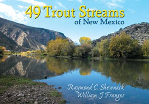 49 Trout Streams of New Mexico (Best Fly Fishing In Mexico)