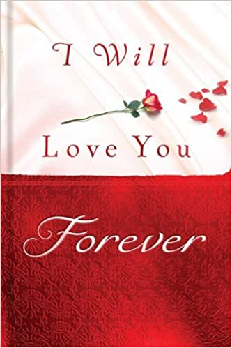 I Will Love You Forever Thomas Nelson Publishers 9781404105041