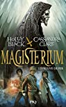 Magisterium, tome 1 : L'épreuve de Fer par Holly Black