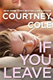 If You Leave, Courtney Cole, 1455582263