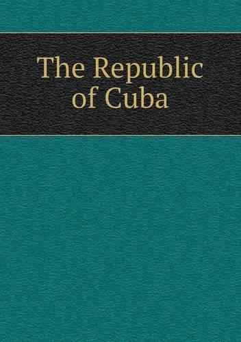 The Republic of Cuba pdf