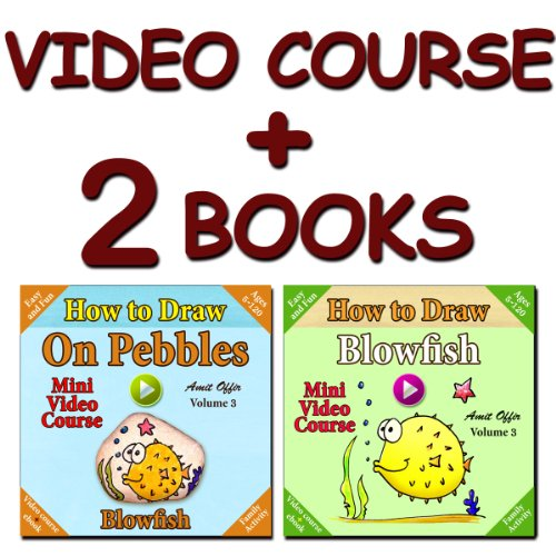 Video Course: How to Draw Blowfish on Pebbles (2 books + Video Course) (Drawing Video Courses - How to Draw on Fish Book 3)