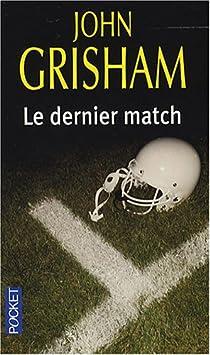 Le dernier match par Grisham