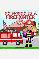 My Mommy is a Firefighter Paperback