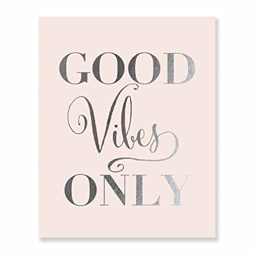 Good Vibes Only Silver Foil Decor Pink Wall Art Print Inspirational Quote Metallic Pink Poster 8 Inches X 10 Inches C36