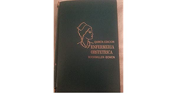 Enfermeria Obstetrica 5ta Edicion: Mae M. Bookmiller, Dr. George L ...