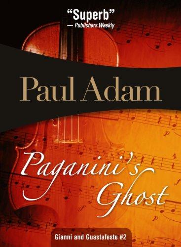 Paganinis Ghost: Gianni and Guastafeste #2 (Giannia & Gustafeste) Paul Adam