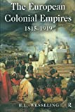 The European Colonial Empires, 1815-1919 1st Edition