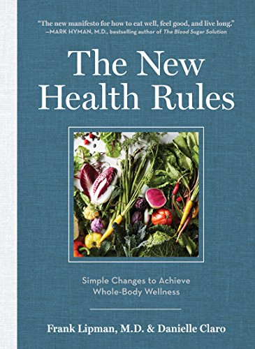 The New Health Rules  Simple Changes To Achieve Whole Body Wellness