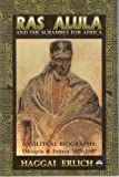 Ras Alula and the Scramble for Africa, Haggai Erlich, 1569020280