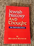 Jewish History and Thought : An Introduction, Mansoor, Menahem, 0881254045