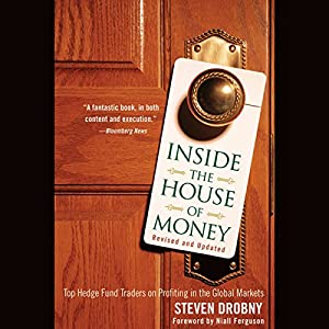 Inside the House of Money: Top Hedge Fund Traders on Profiting in the Global Markets Audiobook