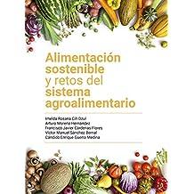 Alimentación sostenible y retos del sistema agroalimentario (Spanish Edition)