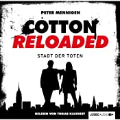 Die Stadt der Toten (Cotton Reloaded 17) | Peter Mennigen