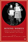 Mining Women: Gender in the Development of a Global Industry, 1670 to 2005