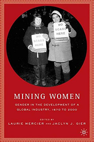 Mining Women: Gender in the Development of a Global Industry, 1670 to 2005 by Brand: Palgrave Macmillan