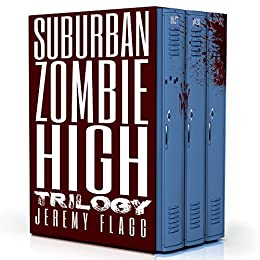 Suburban Zombie High Trilogy by [Flagg, Jeremy]