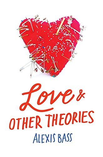 Love and Other Theories [Bass, Alexis] (Tapa Dura)
