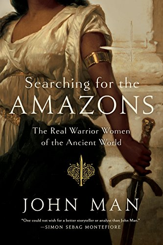 Book Cover: Searching for the Amazons: The Real Warrior Women of the Ancient World