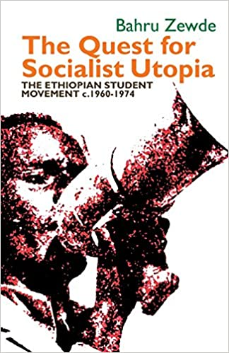 The Quest for Socialist Utopia: The Ethiopian Student