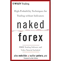 Naked Forex: High-Probability Techniques for Trading Without Indicators (Wiley Trading)