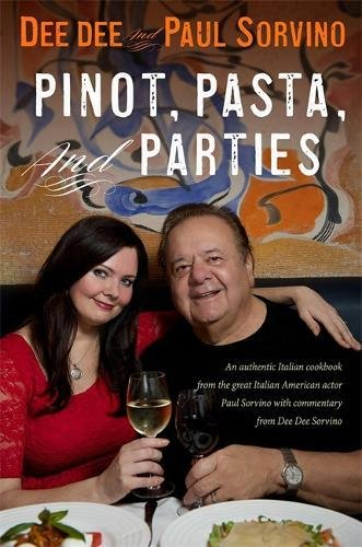Pinot, Pasta, and Parties by Dee Dee Sorvino, Paul Sorvino