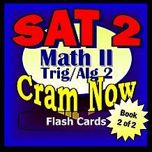 SAT II Prep Test MATH LEVEL II Part 2 - ALGEBRA 2-TRIG Flash Cards--CRAM NOW!--SAT 2 Exam Review Book & Study Guide (SAT II Cram Now! 9)