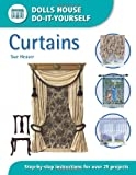 Dolls House Do-it-Yourself - Curtains: Step-by-step Instructions for Over 25 Projects