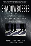 img - for Shadowbosses: Government Unions Control America and Rob Taxpayers Blind book / textbook / text book
