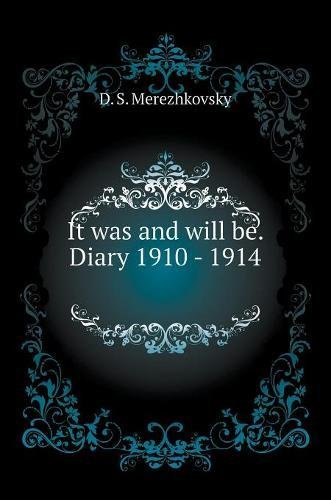 It was and will be. Diary 1910-1914 (Russian Edition) PDF