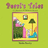 Pearl's Tales a Collection of Children's Stories, Tabitha Moseley, 1608606708