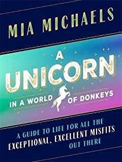 Book Cover: UNICORN IN A WORLD OF DONKEYS : a guide to life for all the exceptional, excellent misfits out there