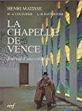 La Chapelle de Vence: Journal d'une Creation (French Edition)
