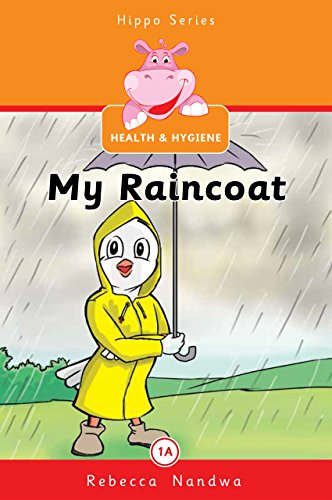 Hygiene Coat - My Raincoat (Hippo Series: Health and Hygiene 1A)