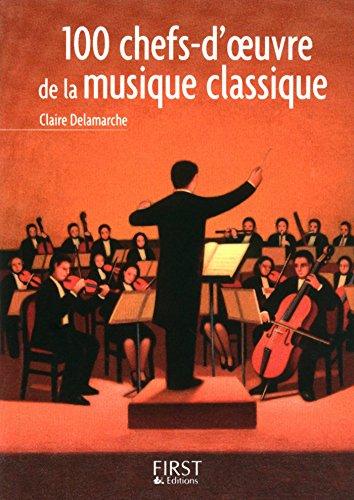 Petit Livre De 100 Chefs D Oeuvre De La Musique Classique