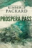Prospera Pass (The Phoenix Series Book 3)