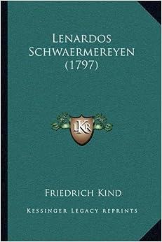 Lenardos Schwaermereyen (1797)