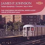 James P. Johnson - Harlem Symphony, Concerto 'Jazz A Mine', Victory Stride, American Symphonic Suite, Drums A Symphonic Poem, Charleston