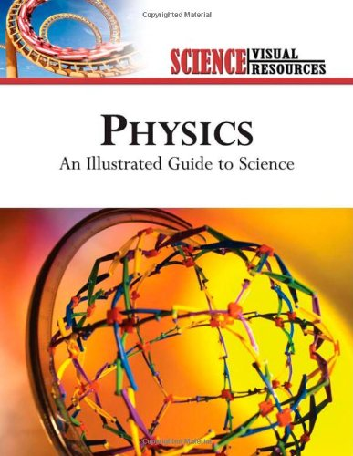 Physics: An Illustrated Guide to Science (Science Visual Resources) PDF