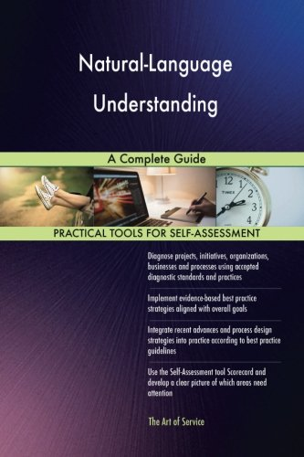 Natural-Language Understanding: A Complete Guide by CreateSpace Independent Publishing Platform